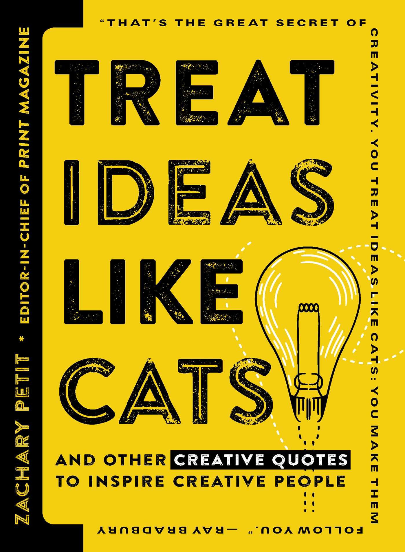 Be Creative Quotes | Treat Ideas Like Cats And Other Creative Quotes To Inspire Creative