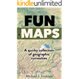 Fun Maps: A quirky collection of geographic curiosities