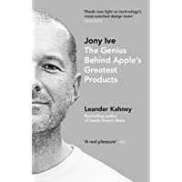Jony Ive: The Genius Behind Apple's Greatest Products