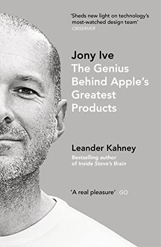 Jony Ive: The Genius Behind Apple�s Greatest Products