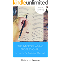 The Microblading Professional: Instructor's Training Manual
