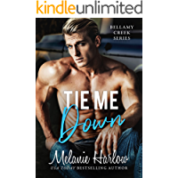 Tie Me Down: A Small Town Friends to Lovers Romance (Bellamy Creek Series Book 4) (English Edition)