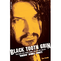 "Black Tooth Grin: The High Life, Good Times, and Tragic End of ""Dimebag"" Darrell Abbott book cover"
