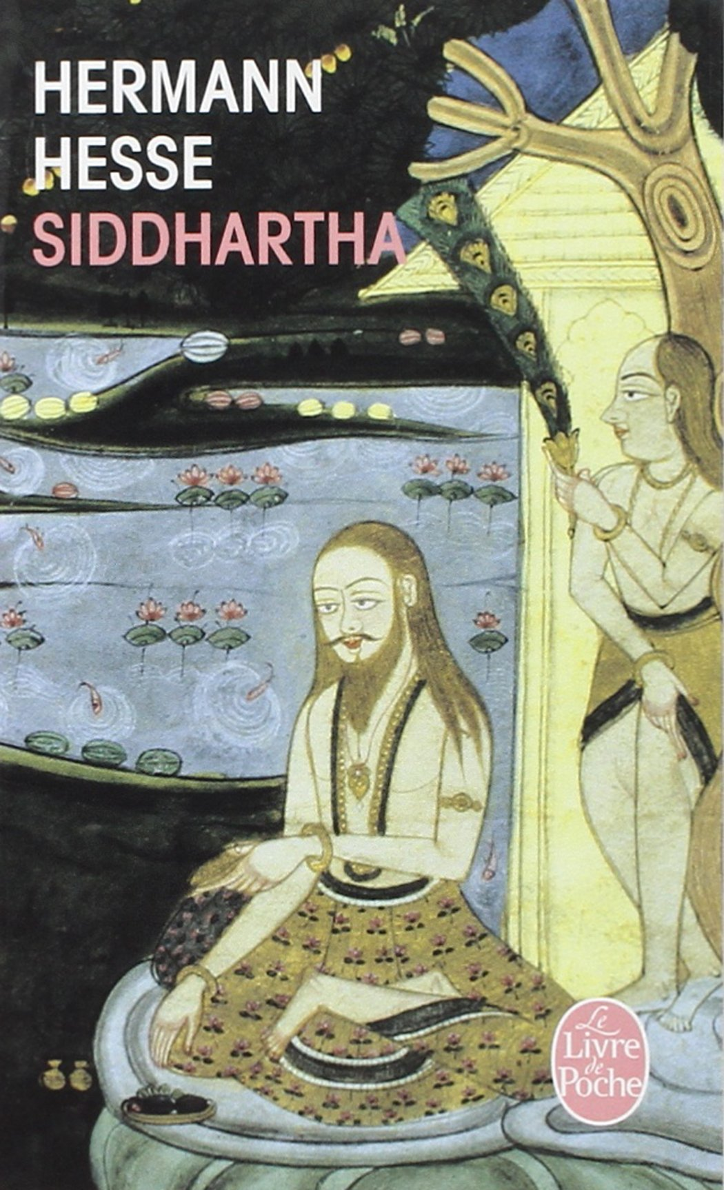 man seeking wisdom in herman hesses the siddhartha Review of herman hesse's siddhartha, shambala, 2000 the story of the buddha's life is not entirely credible true, the buddha was mortal, had a wife and a kid, and so on.