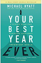 Your Best Year Ever: A 5-Step Plan for Achieving Your Most Important Goals Kindle Edition