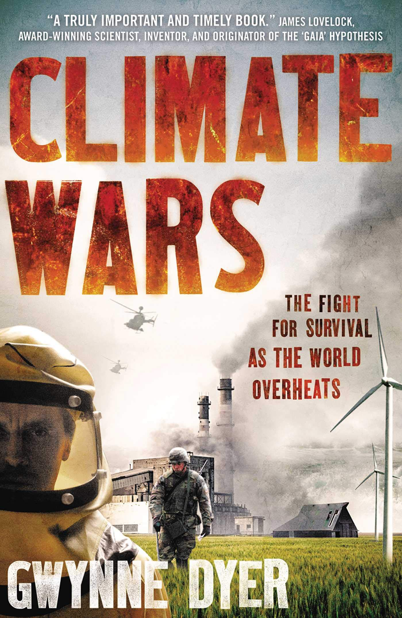 Climate Wars: The Fight for Survival as the World Overheats: Dyer, Gwynne:  9781851688142: Amazon.com: Books