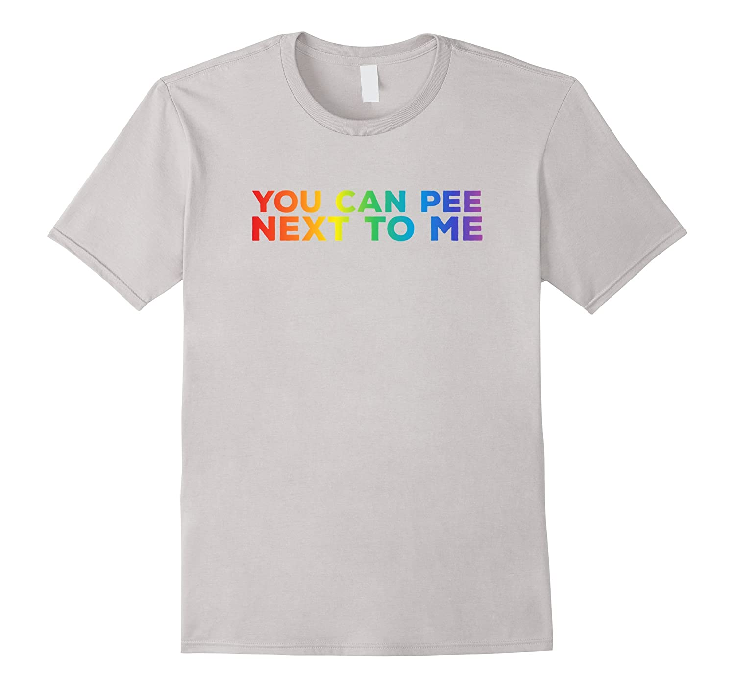 Humerous LGBT You can pee next to me t-shirt
