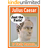 Julius Caesar - Biography for kids - A look at the life of Caesar for Children (Just the Facts Book 14)