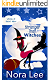 Stranger Than Witches (The Witches of Secret Hallow Book 3)