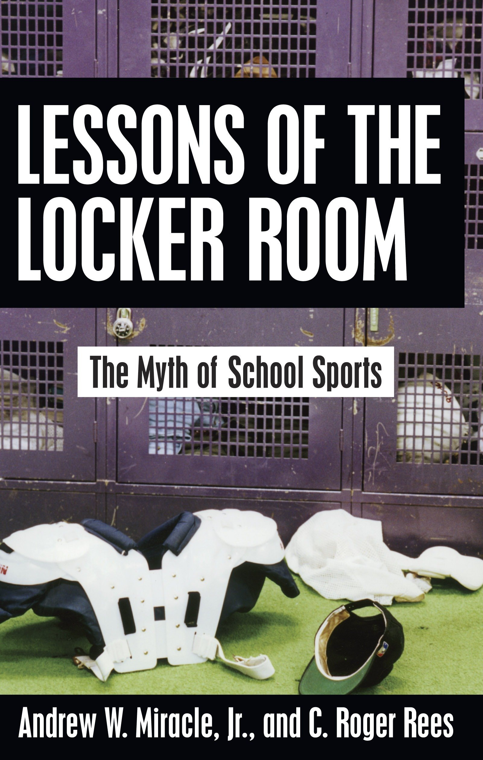 Download Lessons of the Locker Room: The Myth of School Sports PDF