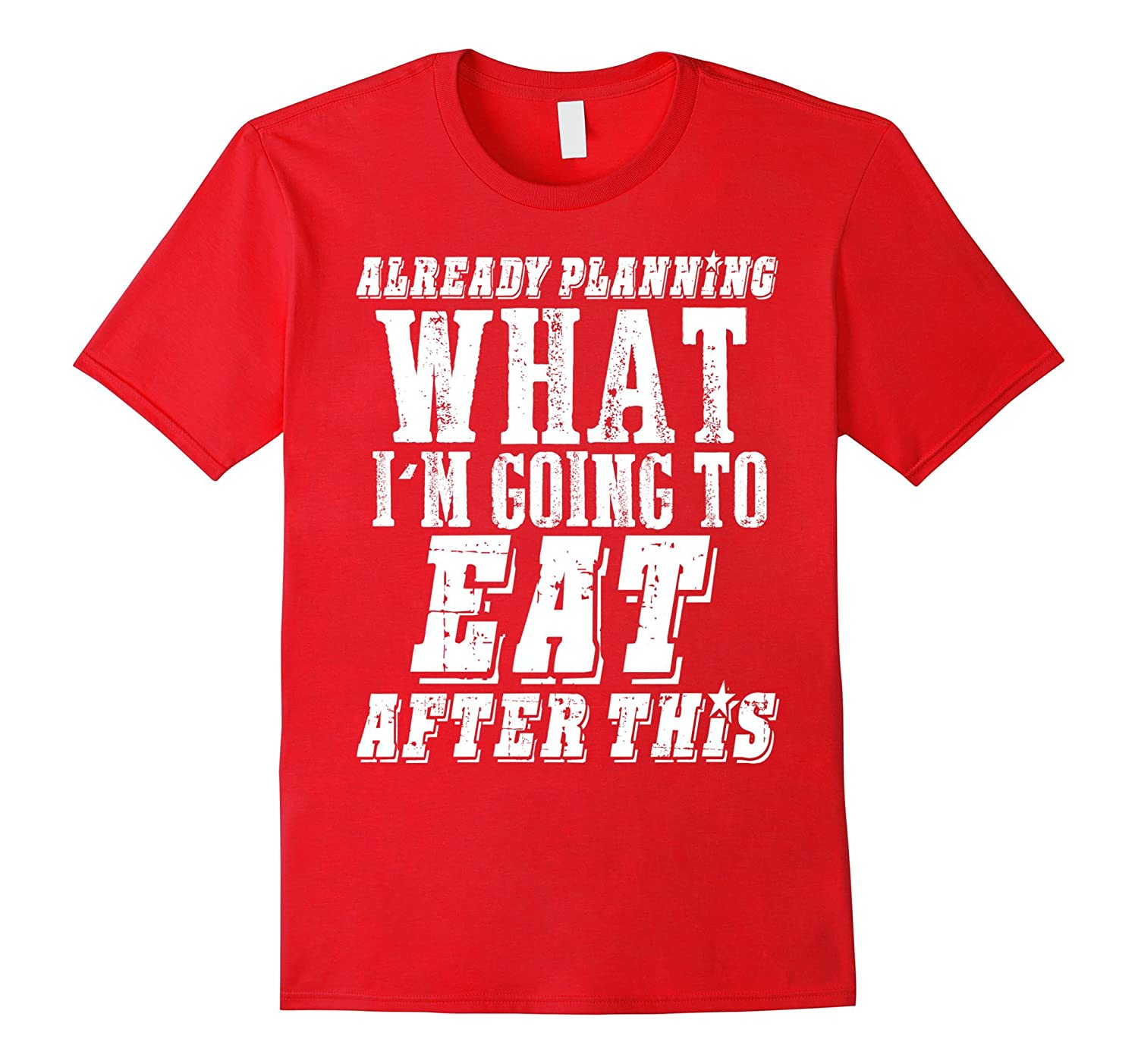 Already Planning What I'm Going To Eat Funny T-shirt-Rose