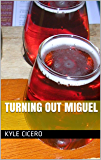 Turning Out Miguel