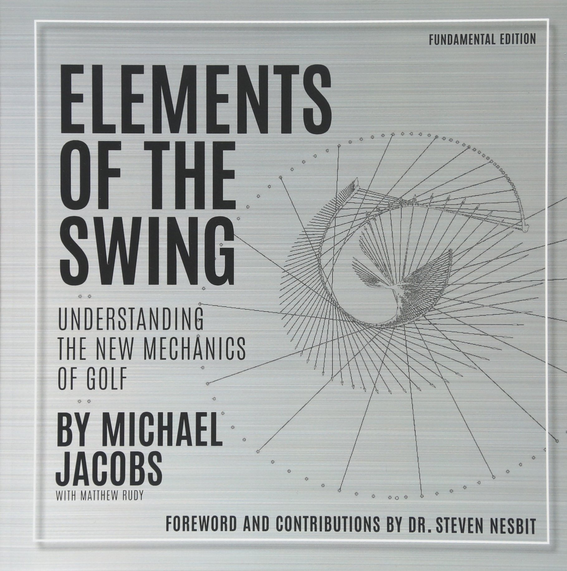 Elements of the Swing: Fundamental Edition: Michael Jacobs ... on