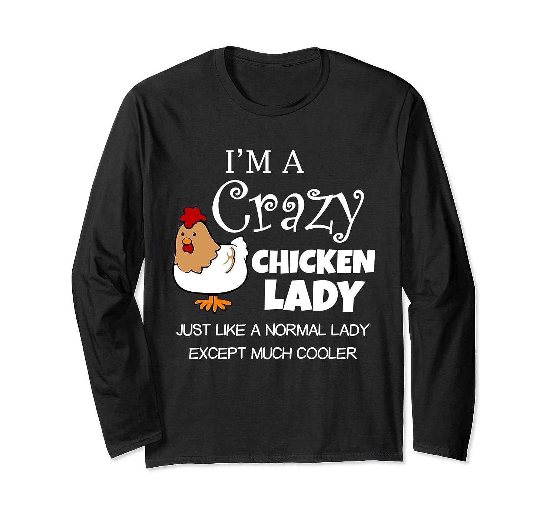 b0678a3e8 Crazy Chicken Lady T-Shirt - Funny Chicken Long Sleeve Shirt-ah my shirt