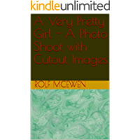 A Very Pretty Girl - A Photo Shoot with Cutout Images (English Edition)