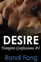 Desire (Vampire Confessions #1) Kindle Edition