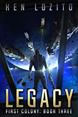 Legacy (First Colony Book 3) Kindle Edition
