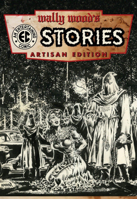 Wally Wood S Ec Comics Artisan Edition Feldstein Al Kurtzman Harvey Wood Wally 9781631403286 Amazon Com Books