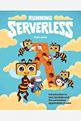 Running Serverless: Introduction to AWS Lambda and the Serverless Application Model Kindle Edition
