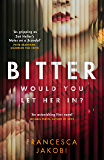 Bitter: A novel to detonate the heart, gripping, moving and unforgettable