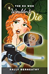 The Ex Who Wouldn't Die (Charley's Ghost Book 1) Kindle Edition