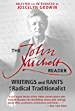 The John Michell Reader: Writings and Rants of a Radical Traditionalist