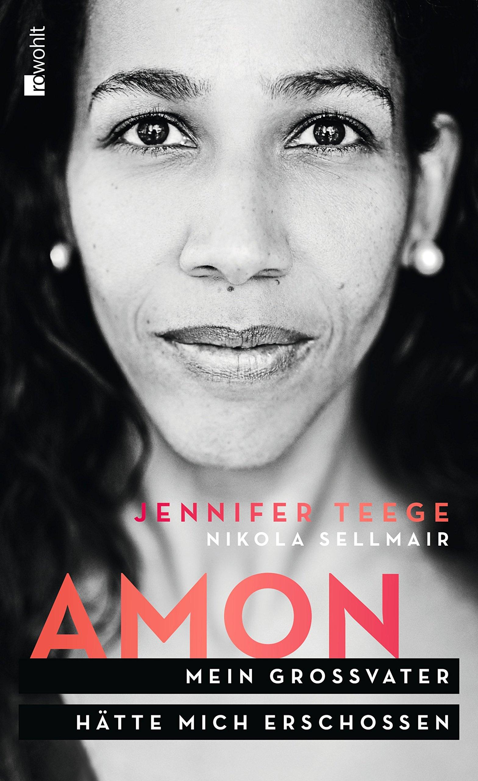 Amon: Mein Großvater hätte mich erschossen Gebundenes Buch – 20. September 2013 Jennifer Teege Nikola Sellmair Rowohlt 3498064932