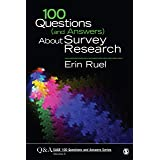 100 Questions (and Answers) About Survey Research (SAGE 100 Questions and Answers Book 6)