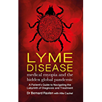 Lyme Disease: medical myopia and the hidden epidemic