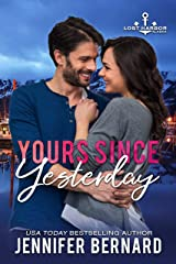 Yours Since Yesterday (Lost Harbor, Alaska Book 2) Kindle Edition