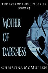 Mother of Darkness (The Eyes of The Sun Series Book 3) Kindle Edition