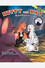 KITTY AND KAT: BatButts (Kitty and Kat Adventure series Book 3) Kindle Edition