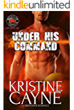 Under His Command: A Firefighter Romance: (Six-Alarm Sexy Book 1)