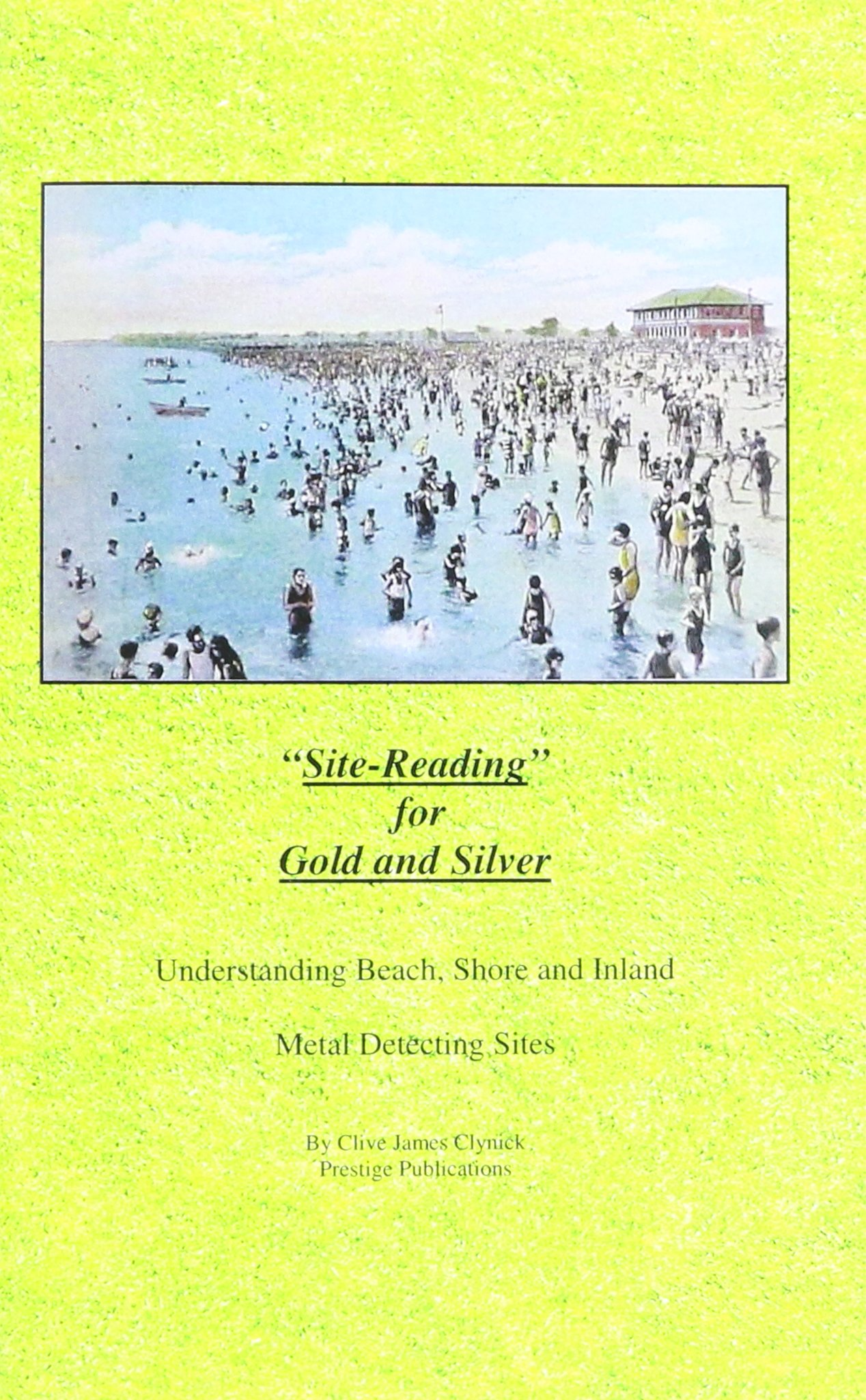 Clive James Clynick Site Reading for Gold and Silver, Understanding Beach, Stone and Inland Metal Detecting Sites