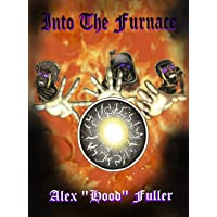 Into The Furnace (The A-MEN Book 2)