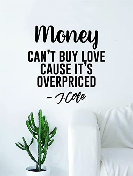 Amazoncom J Cole Money Cant Buy Love Quote Wall Decal Sticker