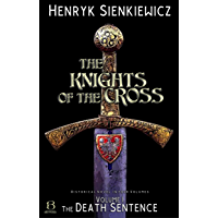 The Knights of the Cross. Volume I: The Death Sentence (Knights of the Cross Series Book 1) (English Edition)