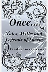 Once...: Tales, Myths and Legends of Faerie Kindle Edition