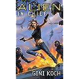 Alien in Chief (Alien Novels)