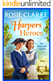 Harpers Heroes: The brand new saga from bestseller Rosie Clarke for 2020 (Welcome To Harpers Emporium Book 4)