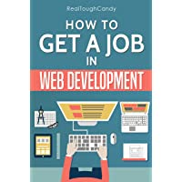 How to Get a Job in Web Development: The Ultimate Guide