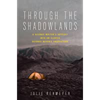 Through the Shadowlands: A Science Writer's Odyssey Into an Illness Science Doesn't Understand