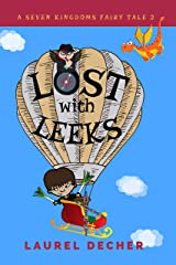Lost With Leeks: How Can a Prince Lead When He's Always Lost? (A Seven Kingdoms Fairy Tale Book 2) Kindle Edition