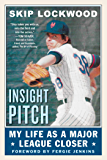Insight Pitch: My Life as a Major League Closer