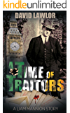 A Time of Traitors (A Liam Mannion Story Book 3)
