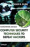 Hardware-based Computer Security: From Biometrics to Quantum Cryptography