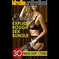 Erotica: Explicit Rough Sex Bundle — 30 Taboo Short Stories