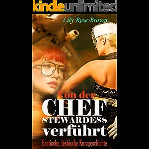 Von der Chefstewardess verführt: Erotische lesbische Kurzgeschichte (German Edition)