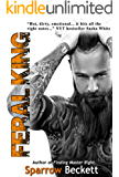 Feral King (The Dominant Bastard Book 1)