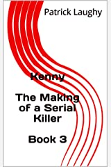 Kenny  The Making of a Serial Killer  Book 3 (Kenny-The Making of a Serial Killer) Kindle Edition